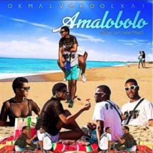 Okmalumkoolkat - Amalobolo (Slow Jam Sase Mlazi)